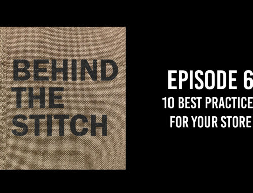 Behind the Stitch Ep.6 – 10 Best Practices for Your Uniform Store
